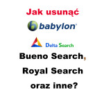 Jak usunąć Delta Search, Babylon, Bueno Search, Royal Search?