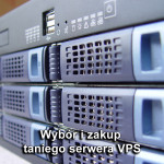 Wybór i zakup taniego serwera VPS
